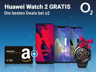 o2: Huawei Deals + 100€ Amazon-Gutschein